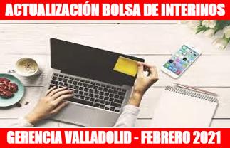 ACTUALIZACIÓN BOLSA DE INTERINOS GERENCIA VALLADOLID - FEBRERO 2021