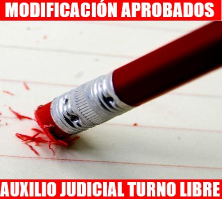 MODIFICACIÓN RELACIÓN DEFINITIVA APROBADOS OPOSICIONES AUXILIO JUDICIAL ACCESO LIBRE CONVOCATORIA ORDEN JUS/1164/2017 DE  24 DE NOVIEMBRE