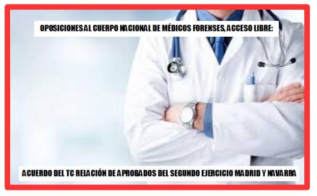 OPOSICIONES AL CUERPO NACIONAL DE MÉDICOS FORENSES, ACCESO LIBRE: ACUERDO DEL TC RELACIÓN DE APROBADOS DEL SEGUNDO EJERCICIO MADRID Y NAVARRA