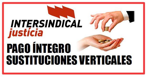 INTERSINDICAL JUSTICIA  CONSIGUE EL PAGO ÍNTEGRO DE LAS SUSTITUCIONES